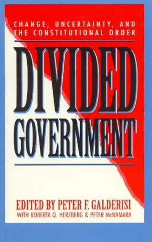 Divided Government: Change, Uncertainty, and the Constitutional Order - Studies in American Political Institutions and Public Policy (Paperback)