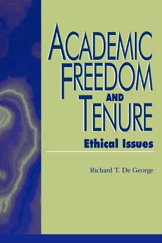Academic Freedom and Tenure: Ethical Issues - Issues in Academic Ethics (Paperback)