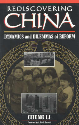 Rediscovering China: Dynamics and Dilemmas of Reform (Paperback)