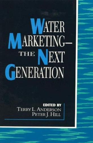 Water Marketing: The Next Generation - The Political Economy Forum (Paperback)
