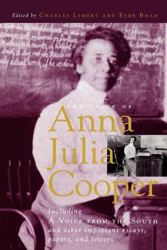 "The Voice of Anna Julia Cooper: Including ""A Voice from the South"" and Other Important Essays, Papers and Letters - Legacies of Social Thought Series (Paperback)"