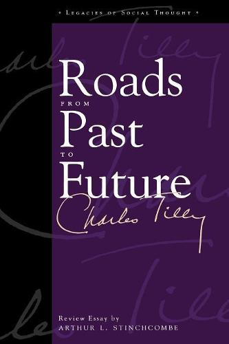 Roads From Past To Future - Legacies of Social Thought Series (Paperback)