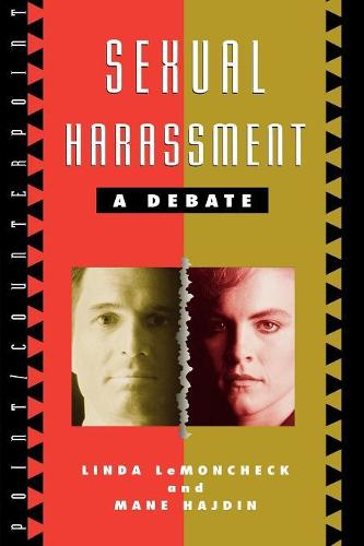 Sexual Harassment: A Debate - Point/Counterpoint: Philosophers Debate Contemporary Issues (Paperback)