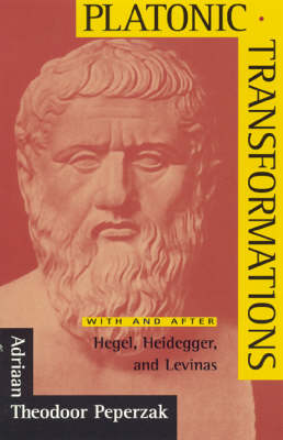 Platonic Transformations: Modern and Postmodern Retrievals (Hardback)