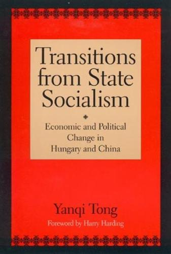 Transitions from State Socialism: Economic and Political Change in China and Hungary (Paperback)