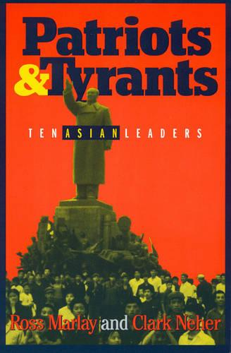 Patriots and Tyrants: Ten Asian Leaders (Paperback)
