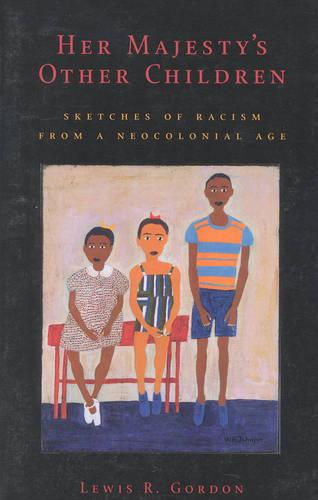 Her Majesty's Other Children: Sketches of Racism from a Neocolonial Age (Paperback)