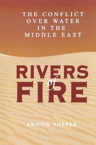 Rivers of Fire: The Conflict over Water in the Middle East (Paperback)