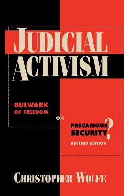 Judicial Activism: Bulwark of Freedom or Precarious Security? (Paperback)