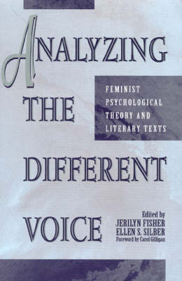 Analyzing the Different Voice: Feminist Psychological Theory and Literary Texts - New Feminist Perspectives (Hardback)