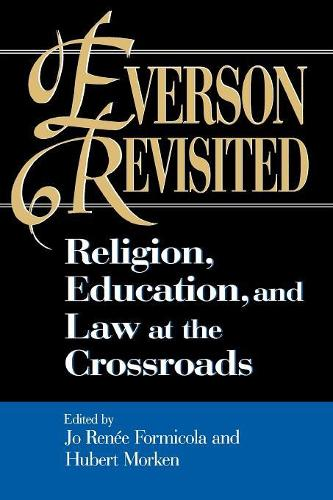 Everson Revisited: Religion, Education, and Law at the Crossroads - Religious Forces in the Modern Political World (Paperback)