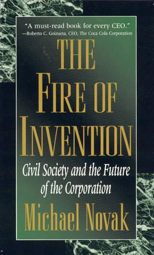 The Fire of Invention: Civil Society and the Future of the Coporation (Hardback)