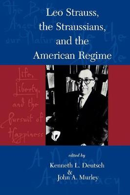 Leo Strauss, The Straussians, and the Study of the American Regime (Paperback)