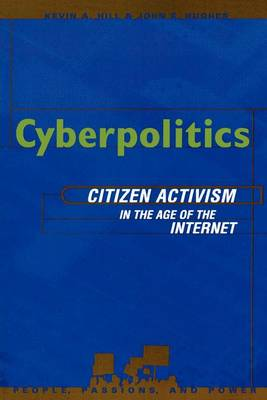 Cyberpolitics: Citizen Activism in the Age of the Internet - People, Passions, and Power: Social Movements, Interest Organizations and the Political Process (Paperback)
