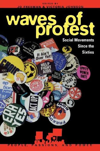 Waves of Protest: Social Movements Since the Sixties - People, Passions, and Power: Social Movements, Interest Organizations and the Political Process (Paperback)