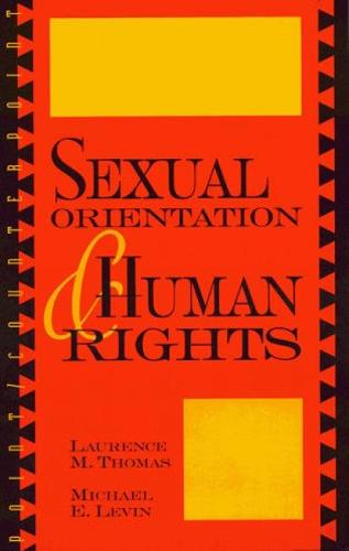 Sexual Orientation and Human Rights - Point/Counterpoint: Philosophers Debate Contemporary Issues (Paperback)