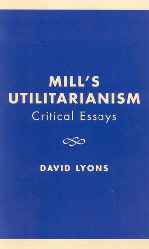 utilitarianism criticism essay Utilitarianism is one of the most important and influential moral theories even today mill's essay utilitarianism remains one of the most widely taught expositions of the doctrine.