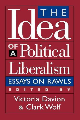 The Idea of a Political Liberalism: Essays on Rawls - Studies in Social, Political, and Legal Philosophy (Paperback)