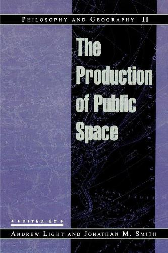 Philosophy and Geography II: The Production of Public Space - Philosophy and Geography (Paperback)