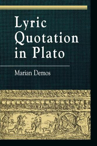 Lyric Quotation in Plato - Greek Studies: Interdisciplinary Approaches (Paperback)