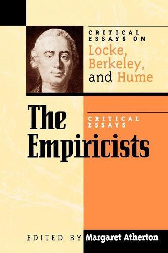 The Empiricists: Critical Essays on Locke, Berkeley, and Hume - Critical Essays on the Classics Series (Paperback)