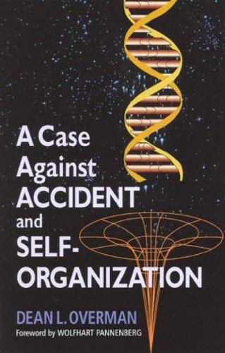 A Case Against Accident and Self-Organization (Hardback)