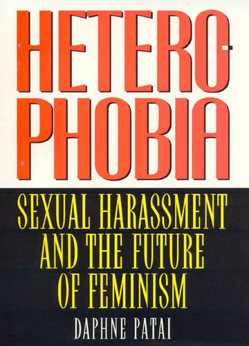 Heterophobia: Sexual Harassment and the Politics of Purity - American Intellectual Culture (Hardback)