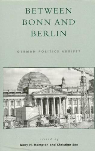 Between Bonn and Berlin: German Politics Adrift? (Paperback)