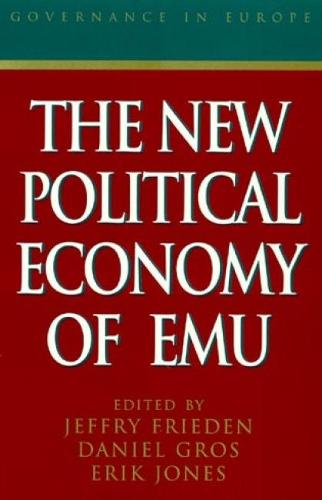 The New Political Economy of EMU - Governance in Europe Series (Paperback)
