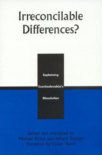 Irreconcilable Differences?: Explaining Czechoslovakia's Dissolution (Paperback)