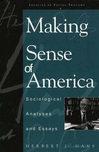 Making Sense of America: Sociological Analyses and Essays - Legacies of Social Thought Series (Paperback)