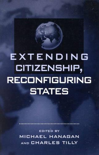 Extending Citizenship, Reconfiguring States (Paperback)