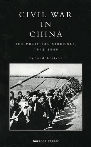 Civil War in China: The Political Struggle 1945-1949 (Paperback)