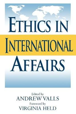 Ethics in International Affairs: Theories and Cases (Paperback)