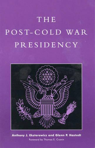 The Post-Cold War Presidency (Paperback)