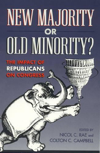 New Majority or Old Minority?: The Impact of the Republicans on Congress (Hardback)