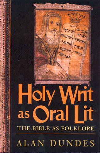 Holy Writ as Oral Lit: The Bible as Folklore (Hardback)