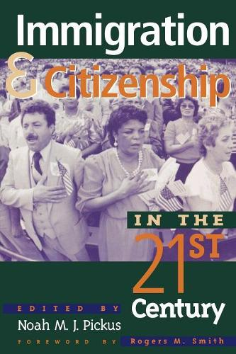 Immigration and Citizenship in the Twenty-First Century (Paperback)