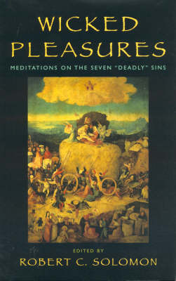 Wicked Pleasures: Meditations on the Seven Deadly Sins (Hardback)