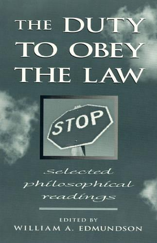 The Duty to Obey the Law: Selected Philosophical Readings (Hardback)