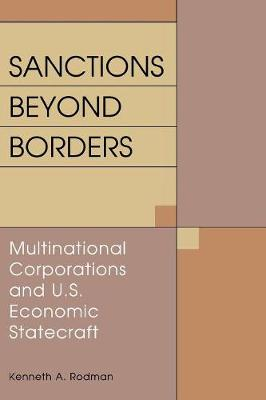 Sanctions Beyond Borders: Multinational Corporations and U.S. Economic Statecraft (Paperback)