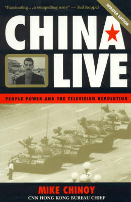 China Live: People Power and the Television Revolution (Hardback)