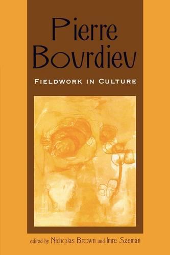 Pierre Bourdieu: Fieldwork in Culture - Culture and Education Series (Paperback)