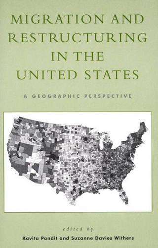 Migration and Restructuring in the United States: A Geographic Perspective (Paperback)