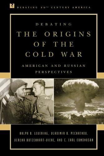 Debating the Origins of the Cold War: American and Russian Perspectives - Debating Twentieth-Century America (Paperback)