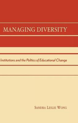 Managing Diversity: Institutions and the Politics of Educational Change (Hardback)