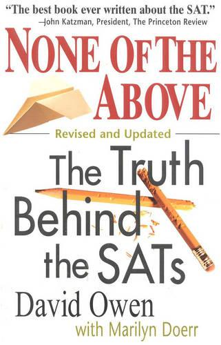 None of the Above, Revised: The Truth Behind the SATs - Culture and Education Series (Paperback)