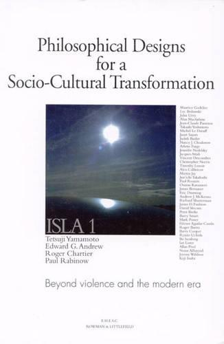 Philosophical Designs for a Socio-Cultural Transformation: Beyond Violence and the Modern Era (Paperback)