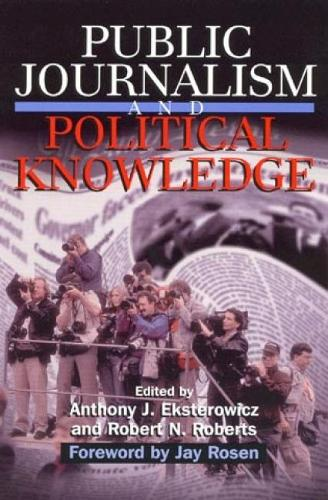 Public Journalism and Political Knowledge (Paperback)