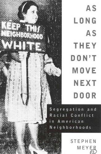 As Long As They Don't Move Next Door: Segregation and Racial Conflict in American Neighborhoods (Hardback)